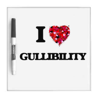 I Love Gullibility Dry Erase Board