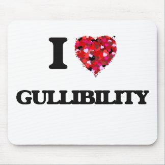 I Love Gullibility Mouse Pad