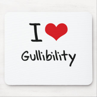 I Love Gullibility Mouse Pads