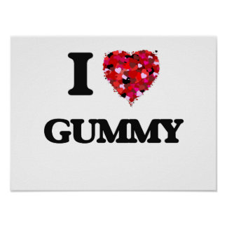 I Love Gummy Poster