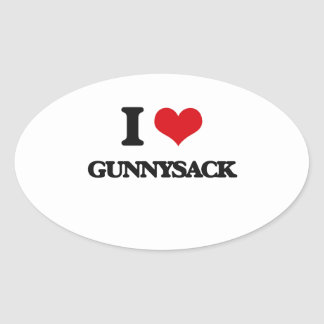 I love Gunnysack Oval Sticker