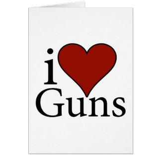 I Love Guns Greeting Card