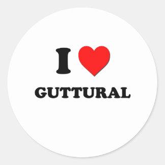 I Love Guttural Round Sticker