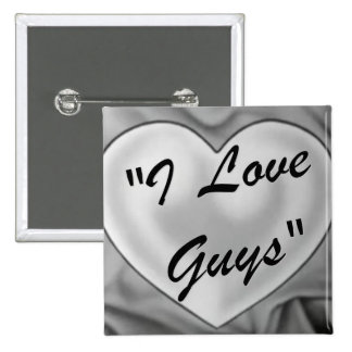 I Love Guys Button