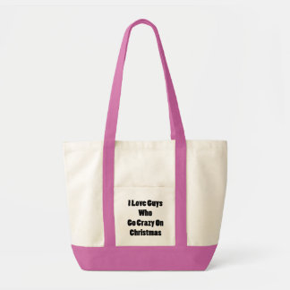 I Love Guys Who Go Crazy On Christmas Tote Bags