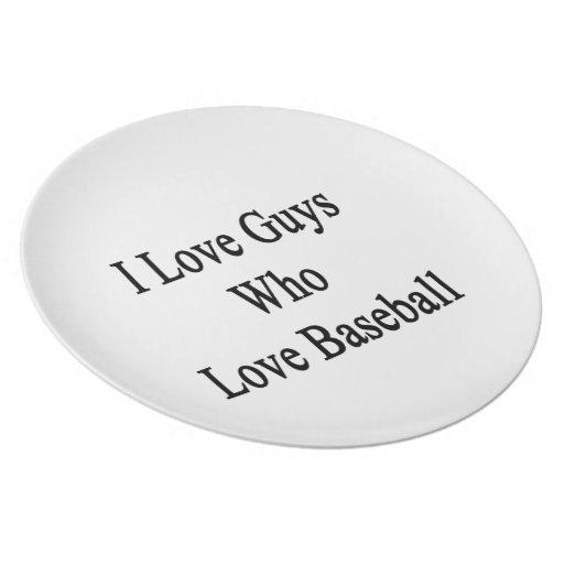 I Love Guys Who Love Baseball Dinner Plates