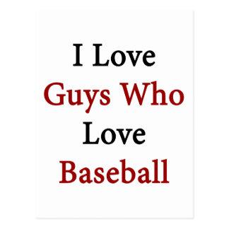 I Love Guys Who Love Baseball Postcard