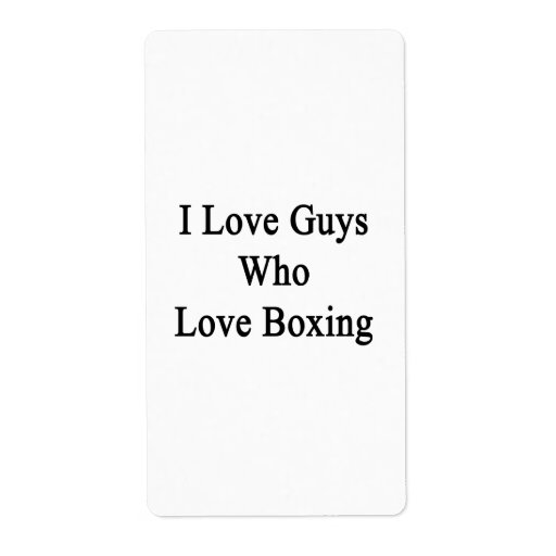 I Love Guys Who Love Boxing Shipping Label