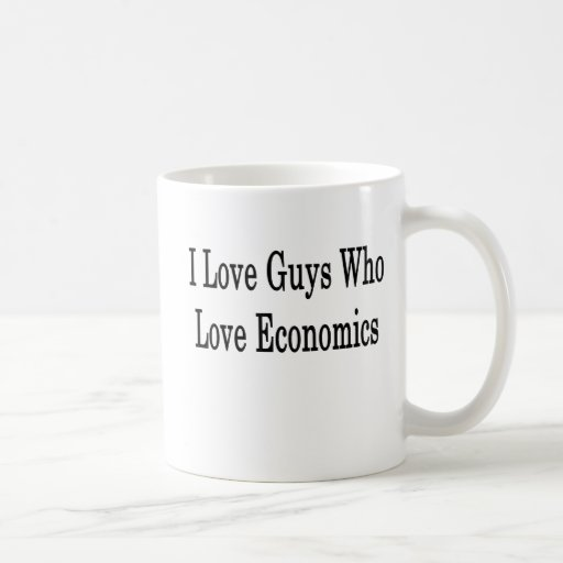 I Love Guys Who Love Economics Coffee Mugs