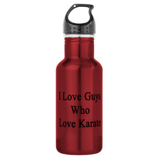 I Love Guys Who Love Karate 18oz Water Bottle