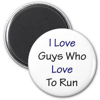 I Love Guys Who Love To Run 2 Inch Round Magnet