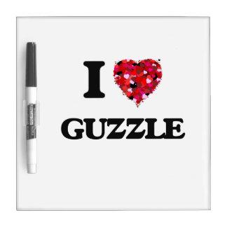 I Love Guzzle Dry Erase Board