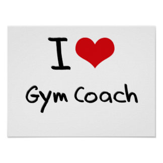 I Love Gym Coach Poster