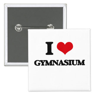 I love Gymnasium Pinback Buttons