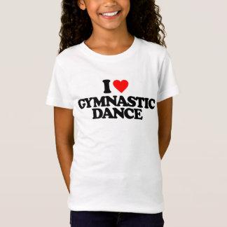 I LOVE GYMNASTIC DANCE T-Shirt