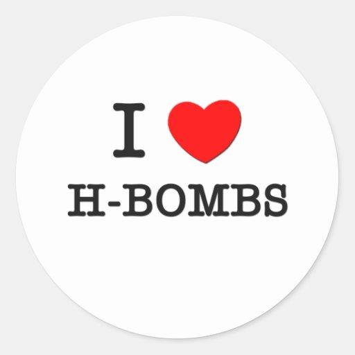 I Love H-Bombs Classic Round Sticker