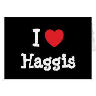 I love Haggis heart T-Shirt Cards