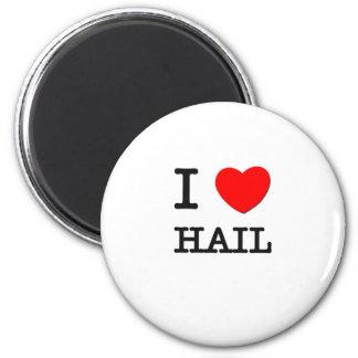 I Love Hail 2 Inch Round Magnet