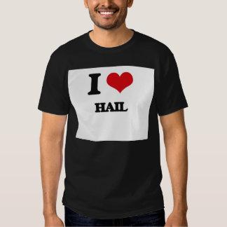 I love Hail Tshirt