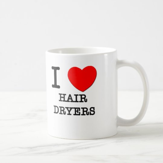 I Love Hair Dryers Coffee Mug
