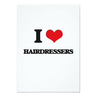 I love Hairdressers 5x7 Paper Invitation Card