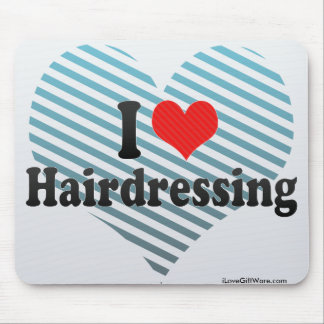 I Love Hairdressing Mouse Pad
