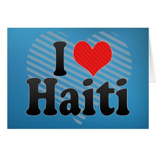 I Love Haiti Greeting Cards