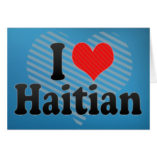 I Love Haitian Card