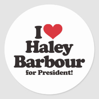 I Love Haley Barbour for President Classic Round Sticker