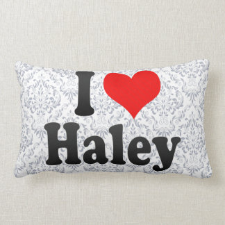 I love Haley Pillows