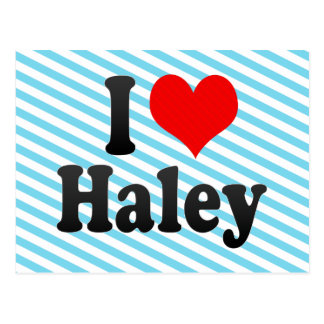 I love Haley Postcard