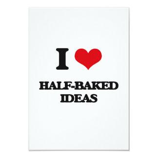 I love Half-Baked Ideas 3.5x5 Paper Invitation Card