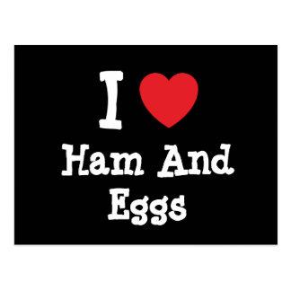 I love Ham And Eggs heart T-Shirt Postcard