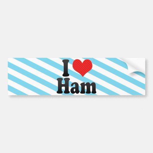 I Love Ham Bumper Stickers