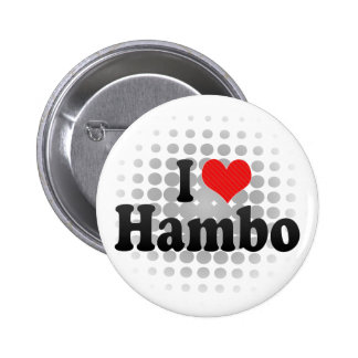 I Love Hambo Pinback Buttons