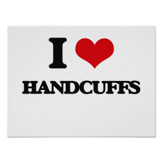 I love Handcuffs Posters