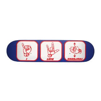 I Love Handjobs Sign Language Skateboard
