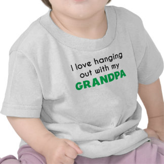 I Love Hanging Out With My Grandpa Tee Shirts