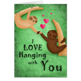 I Love Hanging With You Sloths Love Card