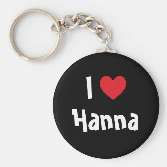 I Love Hanna Keychain
