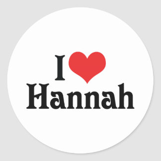I Love Hannah Classic Round Sticker