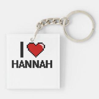 I Love Hannah Digital Retro Design Double-Sided Square Acrylic Keychain