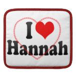 I love Hannah iPad Sleeves