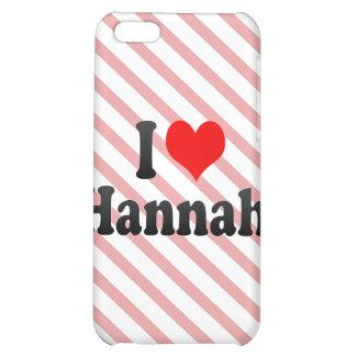 I love Hannah iPhone 5C Case