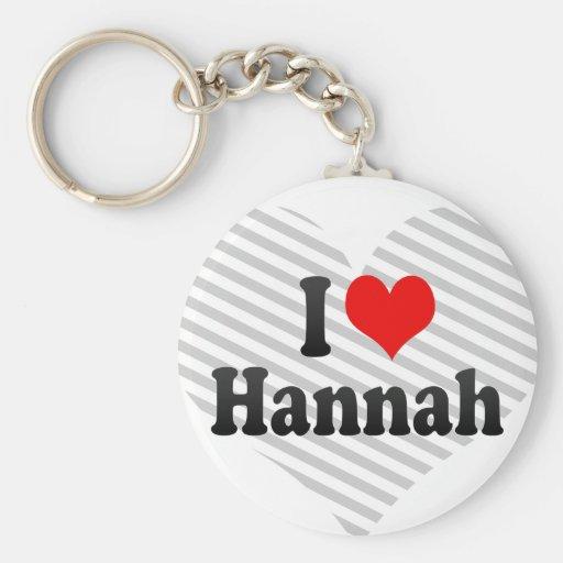 I love Hannah Key Chains