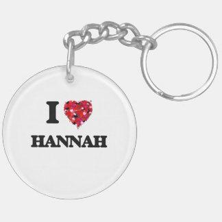 I Love Hannah Double-Sided Round Acrylic Keychain