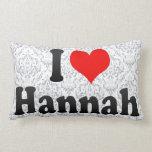 I love Hannah Pillows