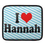I love Hannah Sleeve For iPads