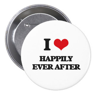 I love Happily Ever After Pinback Buttons