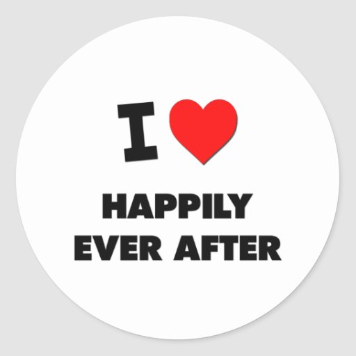I Love Happily Ever After Classic Round Sticker